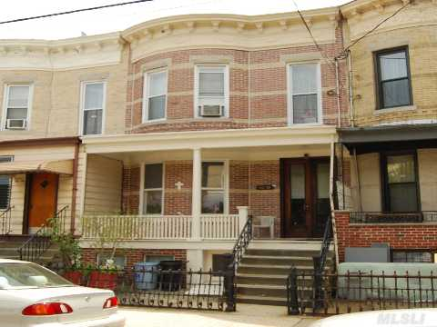 Historical 2 Family Brick Home In Ridgewood.  Porch In Front Of Home.  Six Room Apartment On Second Floor.  Five Room Apartment On First Floor. Full Finished Basment.