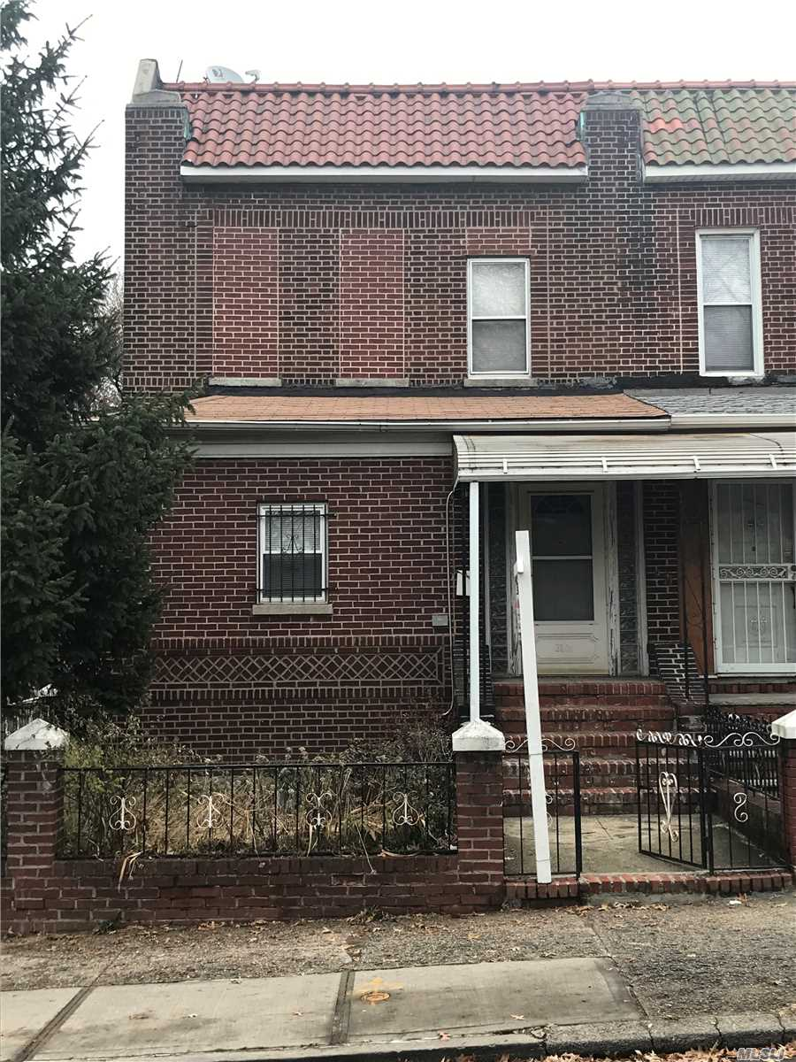 Brick, Corner, Two-Family With A Detached 2 Car Garage. The Property Has A Full Finished Basement That Has Been Recently Renovated. First Floor Can Be Duplexed With The Basement. Walking Distance To The Q33, Q49, And Q66 Buses. Don't Wait, Call Now!