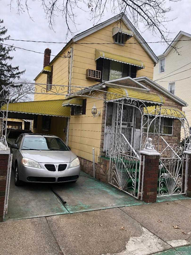Detached Wide Private Driveway , With Garage Moving In Condition Great Location Minutes To Jfk Airport And Van Wyck Sold As Is Condition Price Negotiable .*********