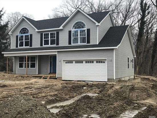 New Construction To Be Built-4 Bedroom 2.5 Bath Colonial-CAC, Fireplace, Granite Countertops, Stainless Steel Stove, Dishwasher, Refrigerator, Microwave-Oak Floors 1st Floor Steps & Upstairs Hall, Molding Package 1st Floor, Architectural Roof Vinyl Siding, Porch, Deep Backyard, Still Time To Customize