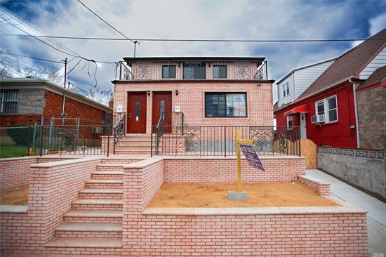 Beautiful House, New Construction. 40X100, 2 Family, Spacious Rooms, 6 Bedrooms, 4 Baths. A Must See.