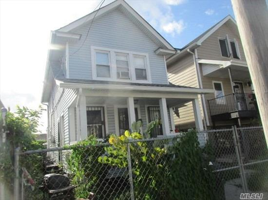 Great single family home. Newly renovated first floor. New Kitchen & Bathroom. Large Living Room & Formal Dining Room with hardwood floors. Two large bedrooms and full bathroom on second floor. Calling all buyers!!!