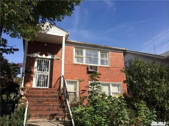 Excellent Location!!! Only 2 Blocks Walk To Main Street Food Shopping And Highway. Great For Self Use Or Investment. No Leases Now. Well Kept Property. All Solid Brick Young 2 Family. Facing South. Bright And Sunny. Very Big Interior Spaces. Rare In Market. All Info For Ref Only. Verify On Own Before Purchase. No Basement.